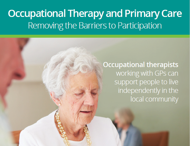 Ocuppational Therapy and Primary Care (Source: Royal College of Occupational Therapists)